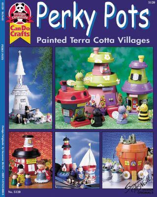 Perky Pots: Painted Terra Cotta Villages 9781574218008