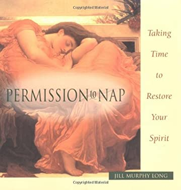 Permission to Nap: Taking Time to Restore Your Spirit 9781570719387