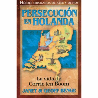 Persecucion en Holanda: La Vida de Corrie Ten Boom 9781576583388