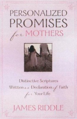 Personalized Promises for Mothers: Distinctive Scriptures Personalized and Written as a Declaration of Faith for Your Life 9781577948759