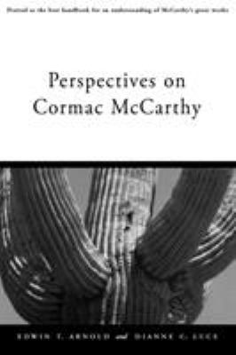 Perspectives on Cormac McCarthy by Edwin T Arnold, Dianne C Luce  Reviews, Description & more