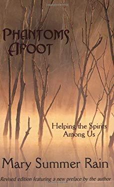Phantoms Afoot: Helping the Spirits Among Us 9781571743961