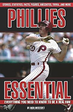 Phillies Essential: Everything You Need to Know to Be a Real Fan! 9781572438194
