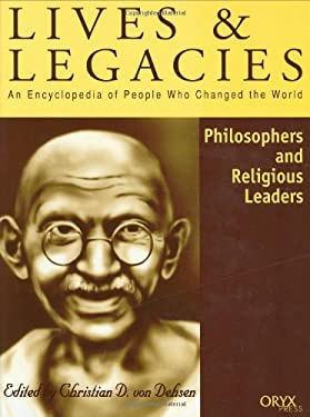 Philosophers and Religious Leaders: An Encyclopedia of People Who Changed the World 9781573561525