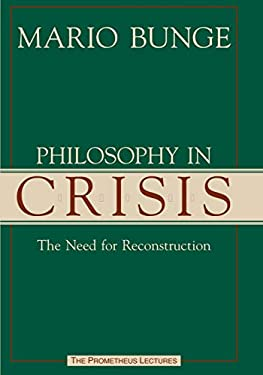 Philsosphy in Crisis: The Need for Reconstruction 9781573928434