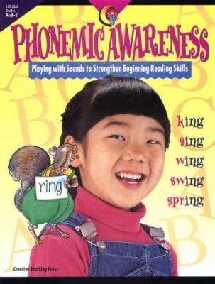 Phonemic Awareness: Playing with Sounds to Strengthen Beginning Reading Skills 9781574712315