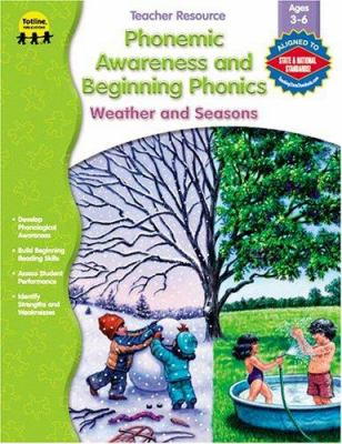 Phonemic Awareness and Beginning Phonics: Weather and Seasons 9781570294945