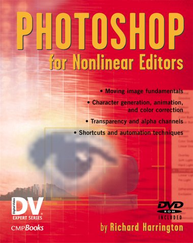 Photoshop for Nonlinear Editors [With CDROM and DVD] 9781578202096