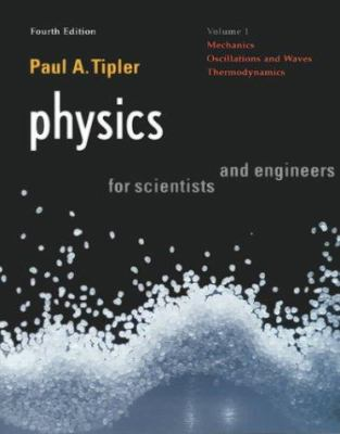 Physics for Scientists and Engeneers: Vol. 1: Mechanics, Oscillations and Waves, Thermodynamics 9781572594913