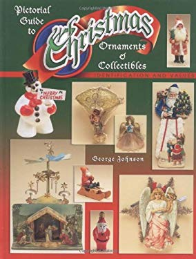 Pictorial Guide to Christmas Ornaments & Collectibles 9781574323481