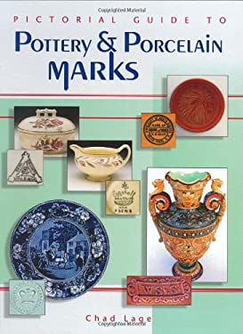 Pictorial Guide to Pottery and Porcelain Marks 9781574323610
