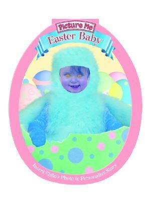 Picture Me Easter Baby (Mini Chick Cover) 9781571515650