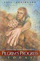 Pilgrim's Progress Today: Christian's Quest Through the Modern World