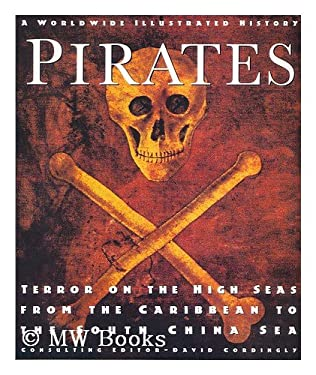 Pirates: A Worldwide Illustrated History: Terror on the High Seas from the Caribbean to the South China Sea 9781572152649