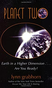 Planet Two: Earth in a Higher Dimension...Are You Ready? 9781571744074