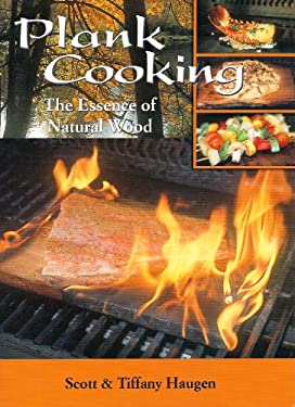 Plank Cooking: The Essence of Natural Wood 9781571883322
