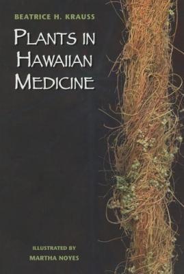 Plants in Hawaiian Medicine 9781573060349