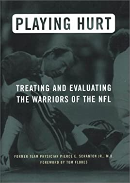 Playing Hurt: Evaluating and Treating the Warriors of the NFL 9781574883978