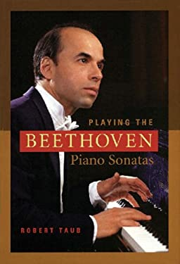 Playing the Beethoven Piano Sonatas 9781574670714