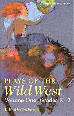Plays of the Wild West: Grades K-3 9781575251042