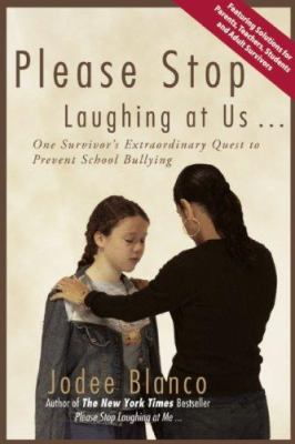 Please Stop Laughing at Us...: One Woman's Extraordinary Quest to Prevent School Bullying 9781574535877