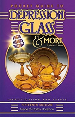 Pocket Guide to Depression Glass & More: 1920s-1960s: Identification and Values 9781574325126