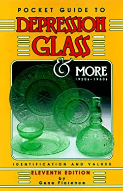 Pocket Guide to Depression Glass and More 1920s-1960s: Indentification and Values 9781574320817