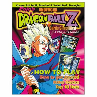 Pojo's Unofficial Dragon Ball Z: A Player's Guide 9781572436008