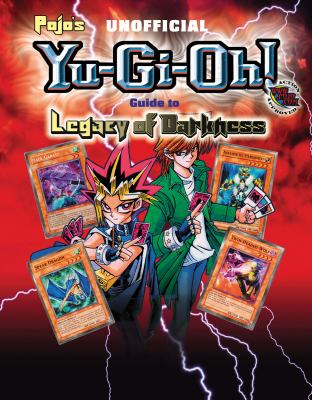 Pojo's Unofficial Yu-GI-Oh! Guide to Legacy of Darkness 9781572436114