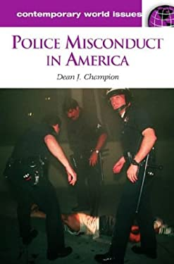 Police Misconduct in America: A Reference Handbook 9781576075999