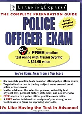 Police Officer Exam: The Complete Preparation Guide [With Free Access Practice Text Code] 9781576855768