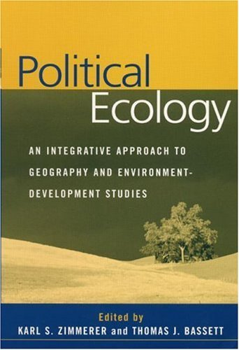 Political Ecology: An Integrative Approach to Geography and Environment-Development Studies 9781572309166