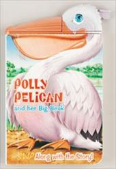 Polly Pelican and Her Big Beak [With Attached Plastic Animal Head or Claw]