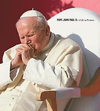Pope John Paul II: A Life in Pictures 9781576872659