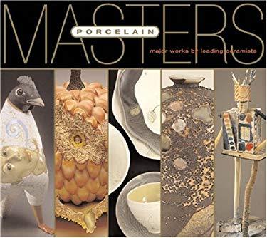 Porcelain: Major Works by Leading Ceramists 9781579909727