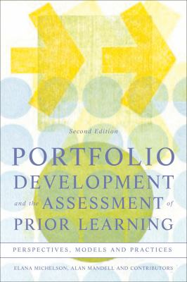 Portfolio Development and the Assessment of Prior Learning: Perspectives, Models, and Practices 9781579220907
