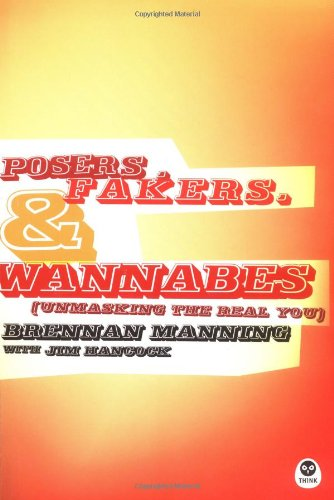 Posers, Fakers, & Wannabes: (Unmasking the Real You) 9781576834657