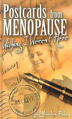 Postcards from Menopause: Wishing I Weren't Here [With 16 Postcards] 9781572295018