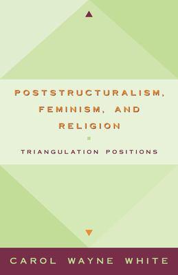 Poststructuralism Feminism/Religion 9781573926300
