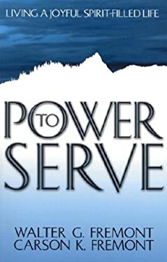 Power to Serve: Living a Joyful Spirit-Filled Life 9781579247584