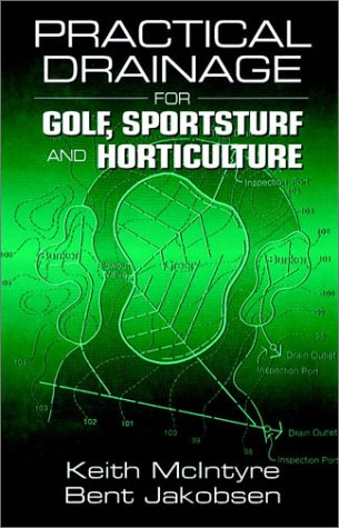 Practical Drainage for Golf, Sportsturf and Horticulture 9781575041391