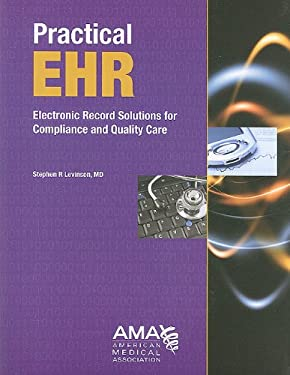 Practical EHR: Electronic Record Solutions for Compliance and Quality Care 9781579479879