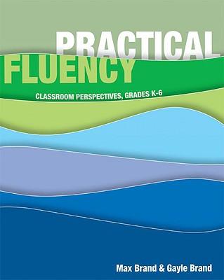 Practical Fluency: Classroom Perspectives, Grades K-6 9781571104106