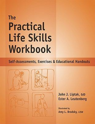 The Practical Life Skills Workbook: Self-Assessments, Exercises & Educational Handouts 9781570252341