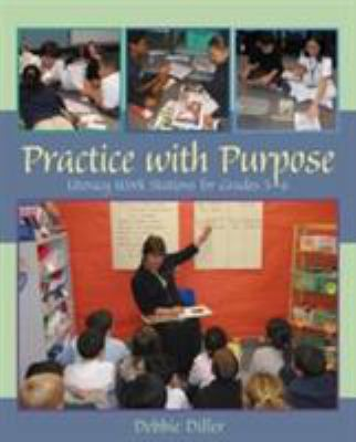Practice with Purpose: Literacy Work Stations for Grades 3-6 9781571103956