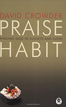 Praise Habit: Finding God in Sunsets and Sushi 9781576836705