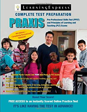 Praxis: Preparing for the Praxis I Pre-Professional Skills Tests (PPSTs) and the Praxis II Principles of Learning and Teaching 9781576857915