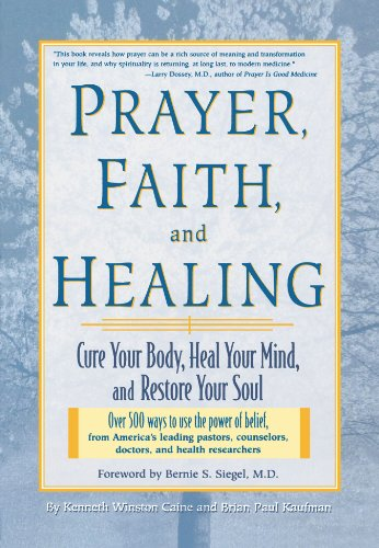 Prayer, Faith, and Healing: Cure Your Body, Heal Your Mind, and Restore Your Soul 9781579542658