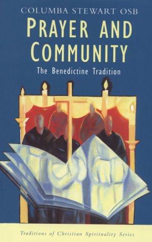 Prayer and Community: The Benedictine Tradition 9781570752193