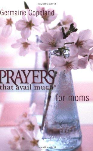 Prayers That Avail Moms P.E. 9781577946410
